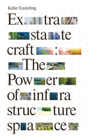 Extrastatecraft (The Power of Infrastructure Space) - 9781784783648 by Keller Easterling, 9781784783648