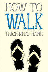 How to Walk (Miniature Edition) by Thich Nhat Hanh, Jason DeAntonis, 9781937006921