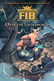 The Unbelievable FIB 2 (Over the Underworld) by Adam Shaughnessy, 9781616204990