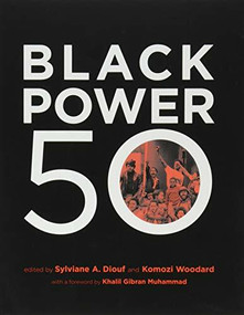 Black Power 50 by Sylviane  A. Diouf, Komozi Woodward, Khalil Gibran Muhammad, 9781620971482