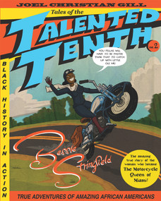 Bessie Stringfield (Tales of the Talented Tenth, no. 2) by Joel Christian Gill, Sheena C. Howard, 9781938486944