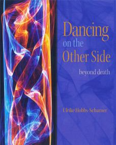Dancing on the Other Side (Beyond Death) by Ulrike Hobbs-Scharner, 9780964518162