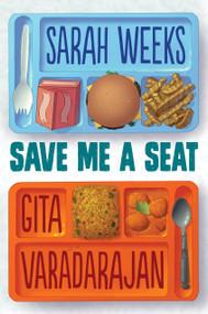 Save Me a Seat by Sarah Weeks, Gita Varadarajan, 9780545846608