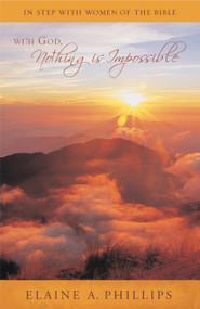 With God, Nothing Is Impossible (In Step with Women of the Bible) by Elaine A. Phillips, 9781940269030