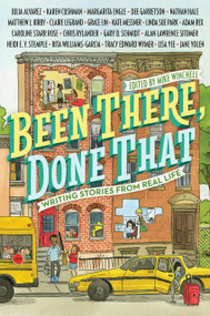 Been There, Done That: Writing Stories from Real Life by Mike Winchell, Églantine Ceulemans, 9780448486734