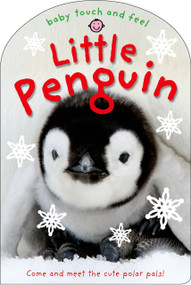 Baby Touch and Feel: Little Penguin by Roger Priddy, 9780312517182