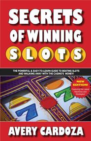 Secrets of Winning Slots (Secrets of Winning SlotsRev) by Avery Cardoza, 9781580423380