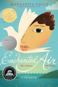 Enchanted Air (Two Cultures, Two Wings: A Memoir) - 9781481435239 by Margarita Engle, Edel Rodriguez, 9781481435239