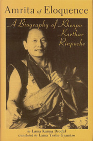 Amrita of Eloquence (A Biography of Khenpo Karthar Rinpoche) by Lama Karma Drodul, Yeshe Gyamtso, 9781934608050