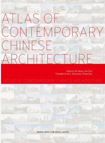 Atlas of Contemporary Chinese Architecture by Wenjun Zhi, 9789881296795