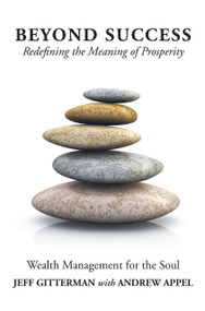 Beyond Success (Redefining the Meaning of Prosperity) by Jeff Gitterman, Andrew Appel, 9781452594026