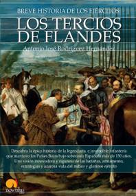 Breve historia de los Tercios de Flandes by Antonio José Rodríguez Hernández, 9788499676579