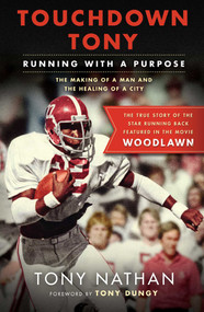 Touchdown Tony (Running with a Purpose) by Tony Nathan, 9781501125737