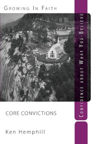 Core Convictions (Confidence About What You Believe) by Ken Hemphill, 9780578051529