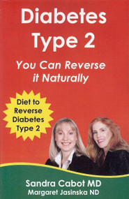 Diabetes Type 2 You Can Reverse It Naturally! by Sandra Cabot, 9780982933626