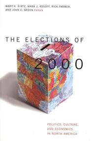 Elections of 2000 (Politics, Culture, and Economics in North America) - 9781931968300 by John C. Green, 9781931968300