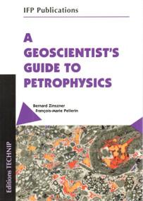 Geoscientists Guide to Petrophysics by Fran�s-Marie Pellerin, Bernard Zinszner, 9782710808992