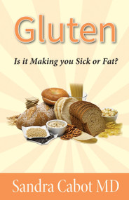 Gluten (Is It Making You Sick or Overweight?) by Sandra Cabot MD, 9781936609246