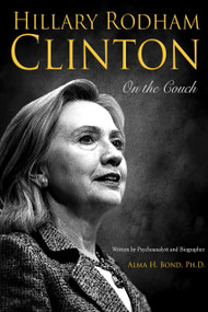 Hillary Rodham Clinton (On The Couch) by Alma H. Dr. Bond, 9781610881647