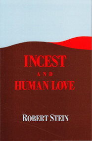 Incest and Human Love by Robert Stein, 9780882145068