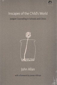 Inscapes of the Child's World (Jungian Counseling in Schools and Clinics) by John Allan, 9780882143385