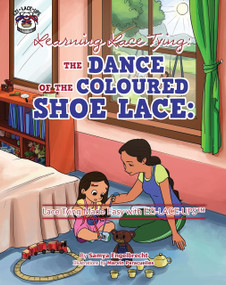 Learning Lace Tying (The Dance of the Coloured Shoe Lace) by Samya Engelbrecht, Marvin Paracuelles, 9781493135974