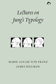 Lectures on Jung's Typology by Marie-Louise von Franz, James Hillman, 9780882141046