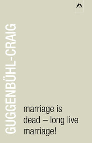 Marriage is Dead - Long Live Marriage! by Adolf Guggenbühl-Craig, 9780882145945
