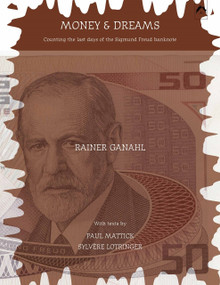 Money and Dreams (Counting the Last Days of the Sigmund Freud Banknote) by Rainer Ganahl, 9780882145655