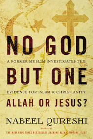 No God but One: Allah or Jesus? (A Former Muslim Investigates the Evidence for Islam and Christianity) by Nabeel Qureshi, 9780310522553