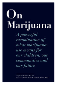 On Marijuana (A Powerful Examination of What Marijuana Means to Our Children, Our Communities, and Our Future) by Pamela McColl, 9781927979075