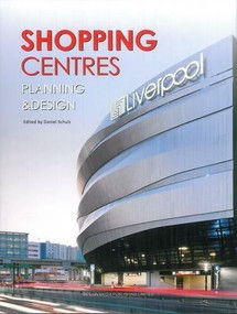 Shopping Centers Planning & Design by Daniel Schulz, 9789881296764
