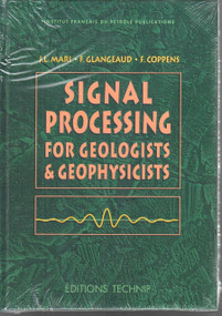 Signal Processing for Geologists and Geophysics by Fran�s Glangeaud, Jean-Luc Mari, 9782710807520