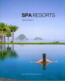 SPA Resorts by Mandy Li, 9789881566324