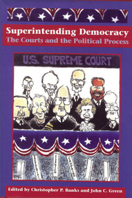 Superintending Democracy (The Courts and the Political Process) by Christopher P. Banks, 9781884836725