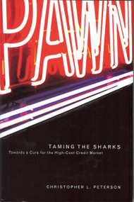 Taming the Sharks (Towards a Cure for the High-Cost Credit Market) by Christopher Peterson, 9781931968096