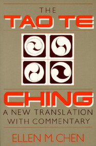 Tao Te Ching (A New Translation with Commentary) by Ellen Chen, 9781557782380