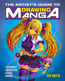 The Artist's Guide to Drawing Manga by Ben Krefta, 9781784048181