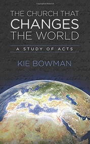 The Church that Changes the World (A Study of the Book of Acts) (Miniature Edition) by Ken Hemphill, 9780988985490
