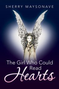 The Girl Who Could Read Hearts by Sherry Maysonave, 9781504351119