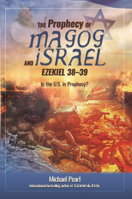 The Prophecy of Magog and Israel (Ezekiel 38-39) by Michael Pearl, 9781616440831