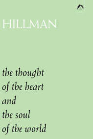 The Thought of the Heart and the Soul of the World by James Hillman, 9780882143538