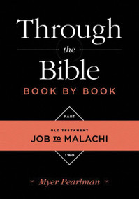 Through the Bible Book by Book (Volume 2: Old Testament Job to Malachi) by Myer Pearlman, 9781624230011
