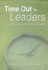 Time Out for Leaders:Daily Inspiration for Maximum Impact (Daily Inspiration for Maximum Impact) by Donald Luce, 9789077256305