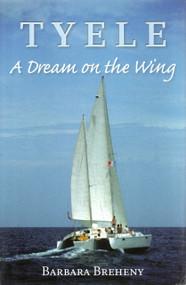 Tyele (A Dream on the Wing) by Barbara Breheny, 9780615484242