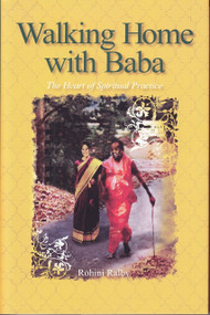 Walking Home with Baba (The Heart of Spiritual Practice) by Rohini Ralby, 9781610880572
