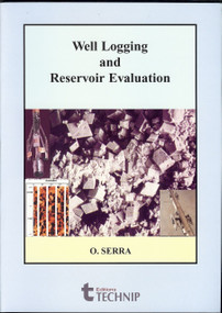 Well Logging and Reservoir Evaluation by Lorenzo Serra, 9782710808817