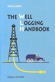Well Logging Handbook by Oberto Seera, 9782710809128