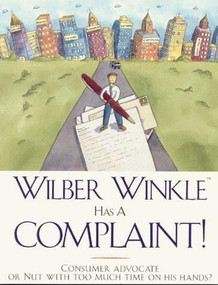 Wilber Winkle Has A Complaint!, 9780963124647
