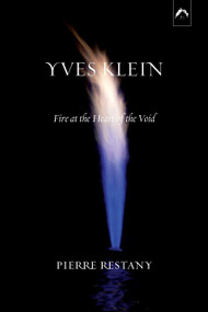 Yves Klein (Fire at the Heart of the Void) by Pierre Restany, 9780882145648